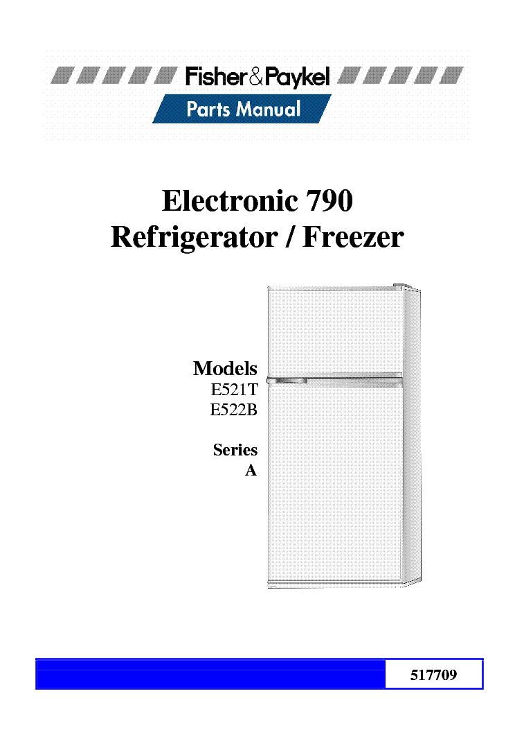 fisher paykel electronic 790 e521t e522b series a parts list service rh elektrotanya com Fisher and Paykel Fridge Freezers fisher and paykel refrigerator e522b manual