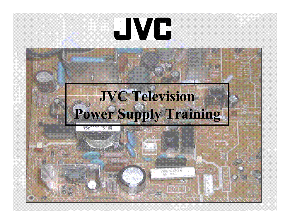 JVC TELEVISIONS POWER SUPPLY TRAINING GUIDE service manual (1st page)
