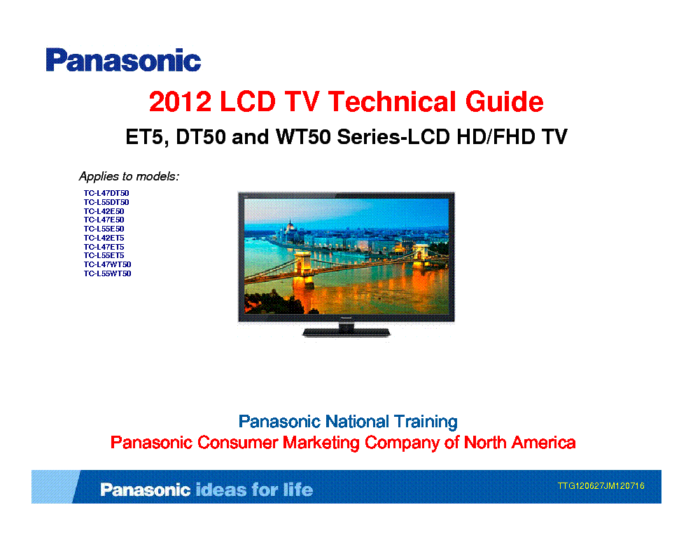 PANASONIC ET5 DT50 WT50 SERIES LCD TV TECHNICAL GUIDE 2012 TRAINING service manual (1st page)