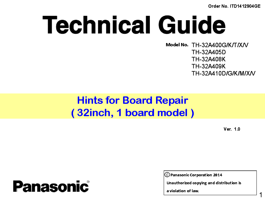 PANASONIC TH-32A400G TH-32A405D TH-32A408K TH-32A409K TH-32A410D VER.1.0 TECHNICAL GUIDE 2014 service manual (1st page)