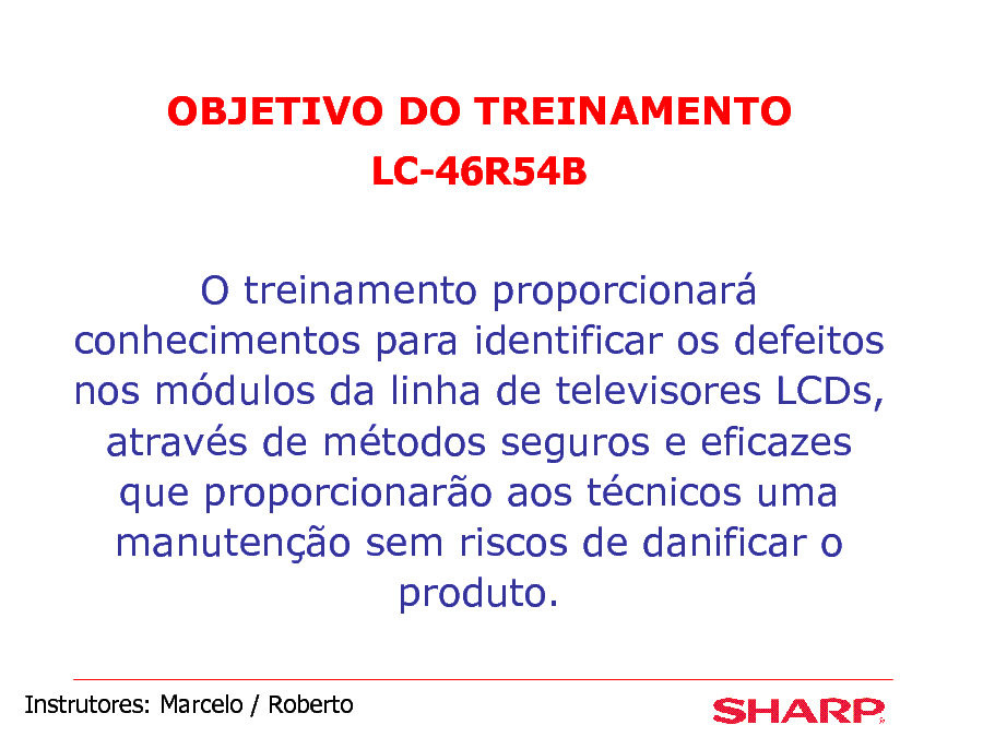 SHARP LC-46R54B LINHA AQUOS LCD-TV TRAINING service manual (1st page)