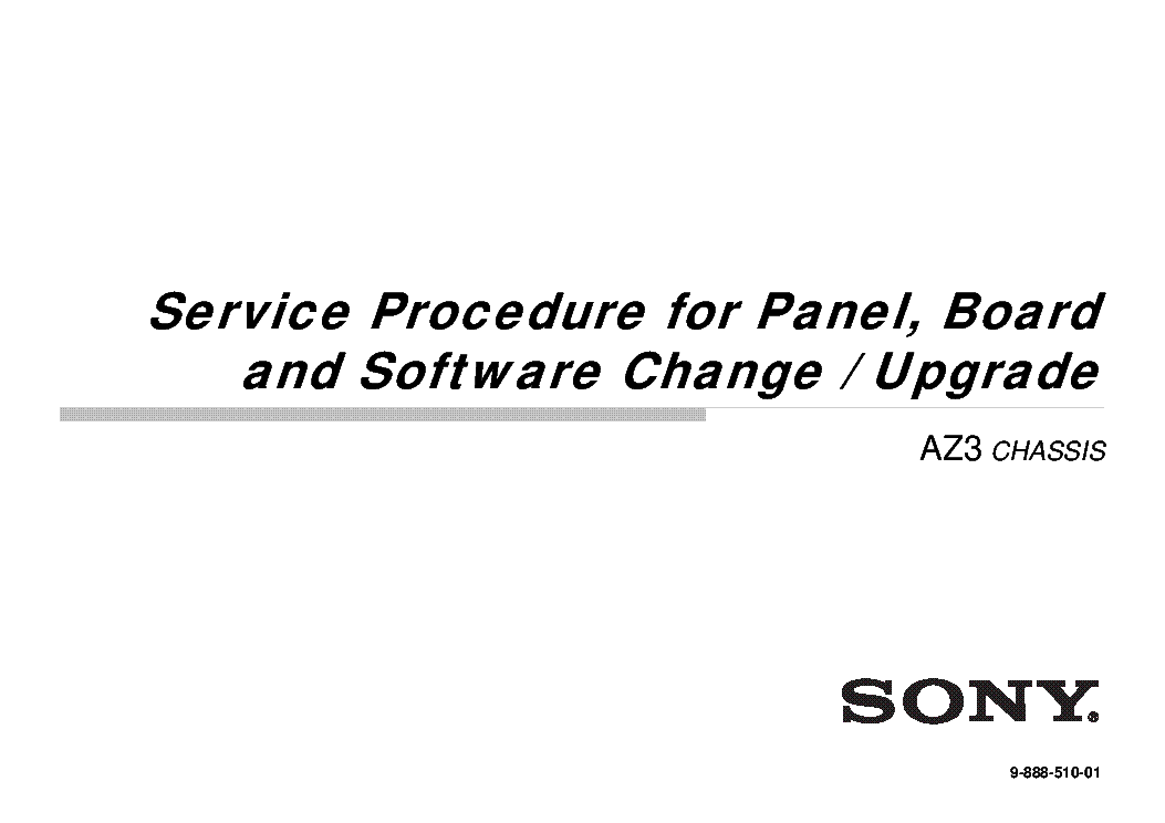 SONY AZ3 CHASSIS SOFTWARE FOR PANEL UPGRADE SERVICE VER.1 service manual (2nd page)