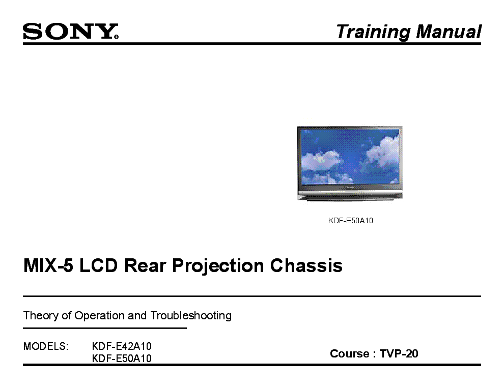 SONY KDF-E42A10 KDF-E50A10 CHASSIS MIX-5 REAR PROJECTION TVP-20 TRAINING MANUAL service manual (1st page)