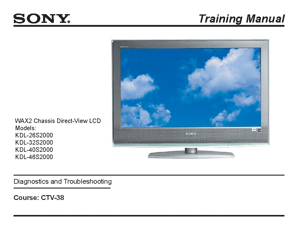 SONY KDL-26S2000 KDL-32S2000 KDL-40S2000 KDL-46S2000 CHASSIS WAX2 LCD TV CTV-38 TRAINING MANUAL service manual (1st page)
