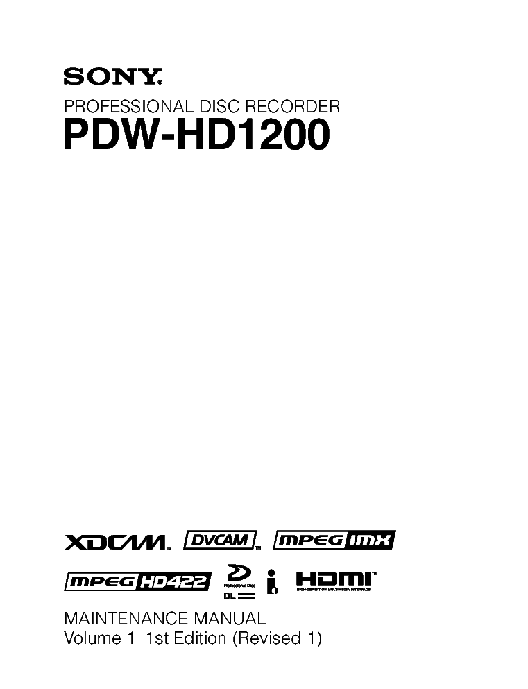 SONY PDW-HD1200 VOL.1 1ST-EDITION REV.1 MM service manual (1st page)