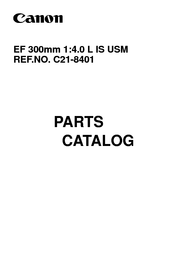 CANON CANON EF 300MM 1 4.0 L IS USM PARTS CATALOG service manual (1st page)