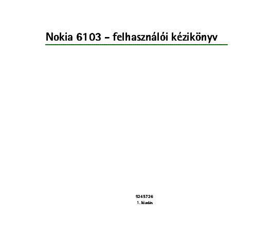 nokia 6103 usermanual hu service manual download schematics eeprom rh elektrotanya com Refurbished Nokia Phones Nokia Cell Phones T-Mobile