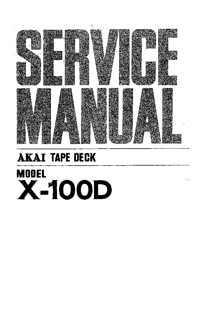 AKAI X-100D SM service manual (1st page)