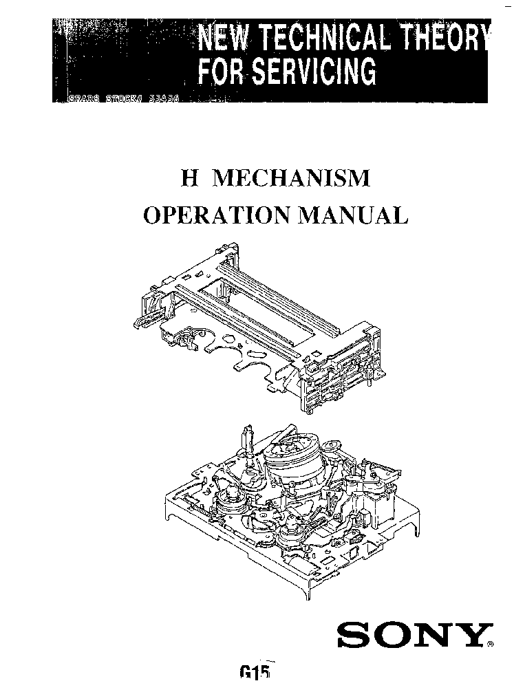 SONY NEW TECHNICAL THEORY FOR SERVICING H MECHANISM OPERATION – Operation Manual